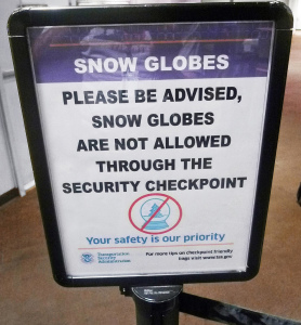 photo: http://takingsenseaway.wordpress.com/2012/12/16/confession-in-memory-of-snow-globes-lost-and-all-the-idiotic-tsa-rules-i-refused-to-follow/